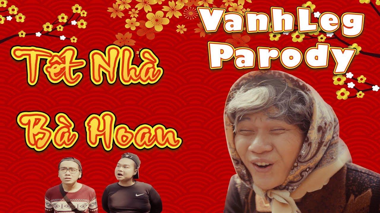 Tết Nhà Bà Hoan (Parody)